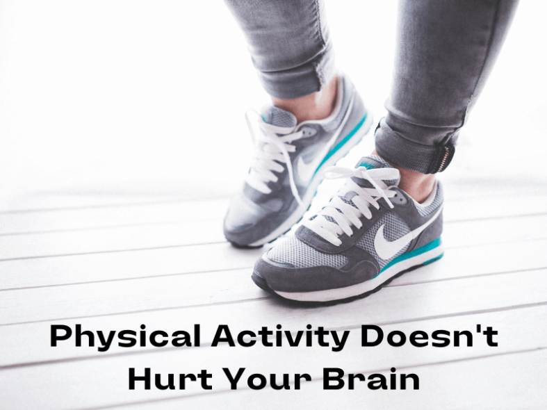 Physical Activity Doesn't Hurt Your Brain